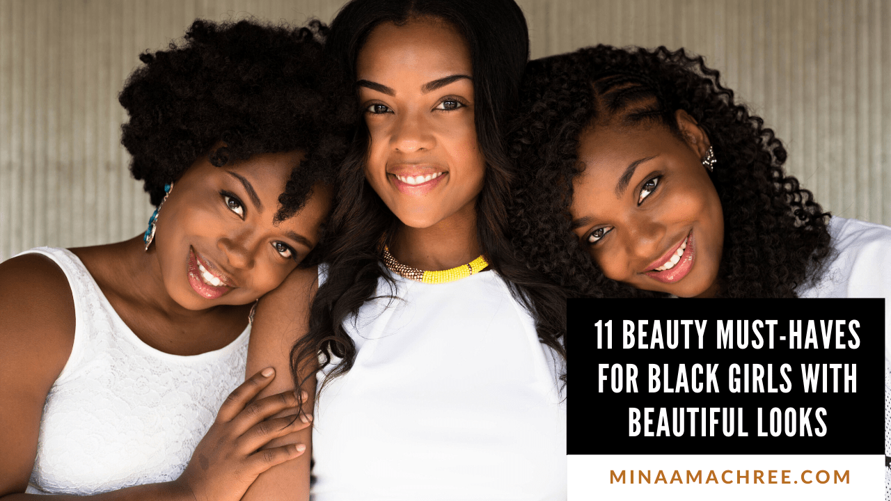 11 Beauty Must-Haves For Black Girls With Beautiful Looks