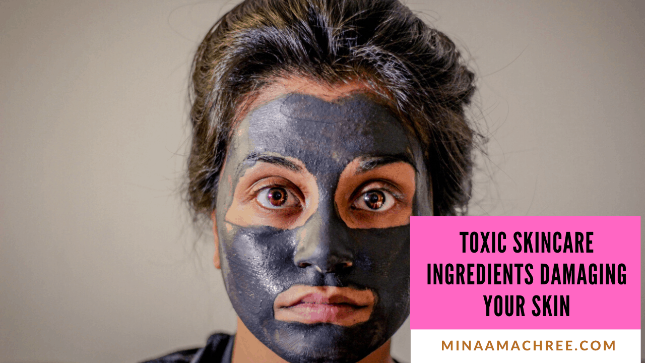 Toxic Skincare Ingredients Damaging Your Skin