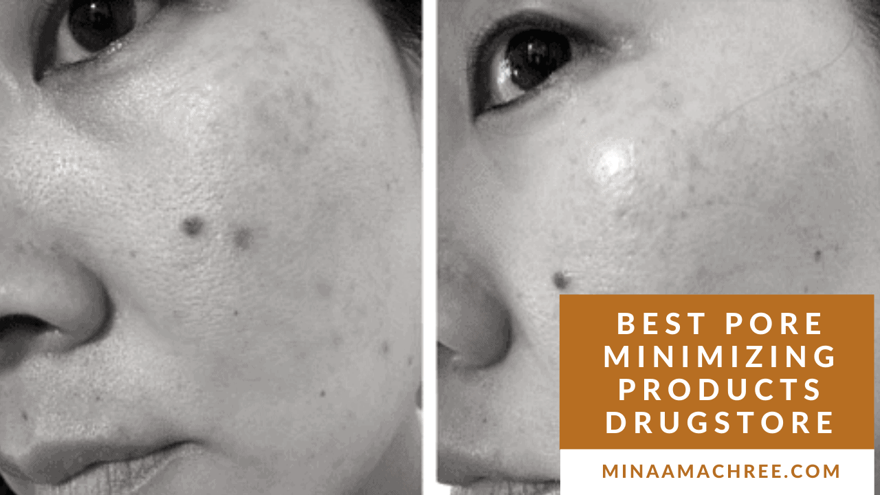 9 Powerful Best Drugstore Pore Minimizing Products By Dermatologist