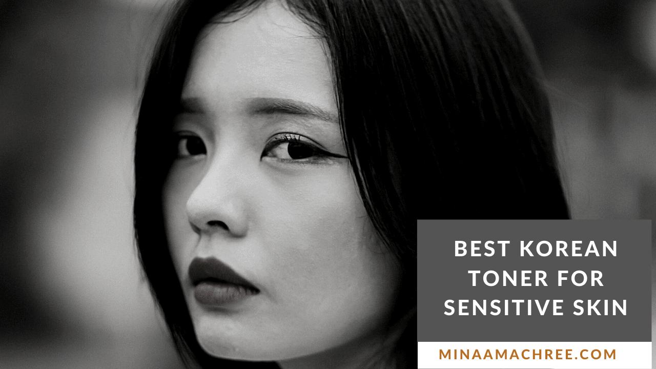 Best Korean Toner For Sensitive Skin