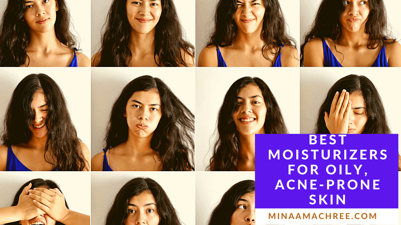 Best Moisturizers For Oily, Acne-Prone Skin